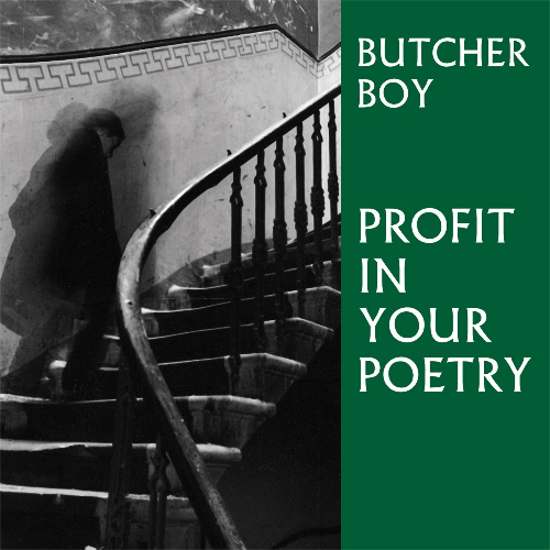Butcher Boy - Profit In Your Poetry